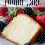 The Most Perfect Pound Cake