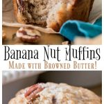 Banan Nut Muffins made with Browned Butter