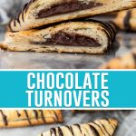 collage of chocolate turnovers, top image of cut open turnover with chocolate center, bottom, full turnover with chocolate drizzled on top