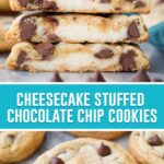 collage of cheesecake stuffed chocolate chip cookies, top image of four cookies stacked cut in half to see cheesecake filling, bottom image if a close up of full cookie