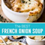 collage of french onion soup, top image is a close of soup with cheese on top and spoon in bowl, bottom image is same picture shot further away