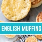 collage of english muffins, top image of buttered muffin sliced, bottom image of butter in bowl and english muffins spread out