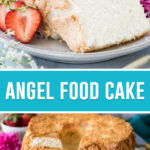 collage of angel food cake, top image is of two slices close up on white plate, bottom image of full cake cut