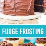 collage of fudge frosting, top image of frosting on cake, bottom image of frosting on cupcakes