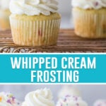 collage of whipped cream frosting, top image of frosting being piped on to cupcake, bottom image of cupcakes frosted