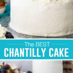 Collage of chantilly cake. Top image of whole cake with berries on top, bottom image of single slice on white plate.