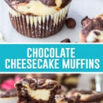 collage of chocolate cheesecake muffins, top image is a close-up of single muffin, bottom image of two muffins cut in half to show cheesecake center