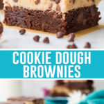 collage of cookie dough brownies, top image of single brownie, bottom image of multiple brownies