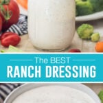 collage of homemade ranch dressing, top image of dressing in jar with veggies in background, bottom image of single cup close up of dressing