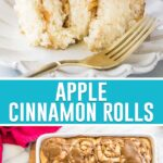 collage of apple cinnamon rolls, top image is close up of inside of single roll on white plate, bottom image of rolls in white baking dish