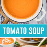 collage of tomato soup, top image of soup in dutch oven, bottom image of soup in white bowl with spoon
